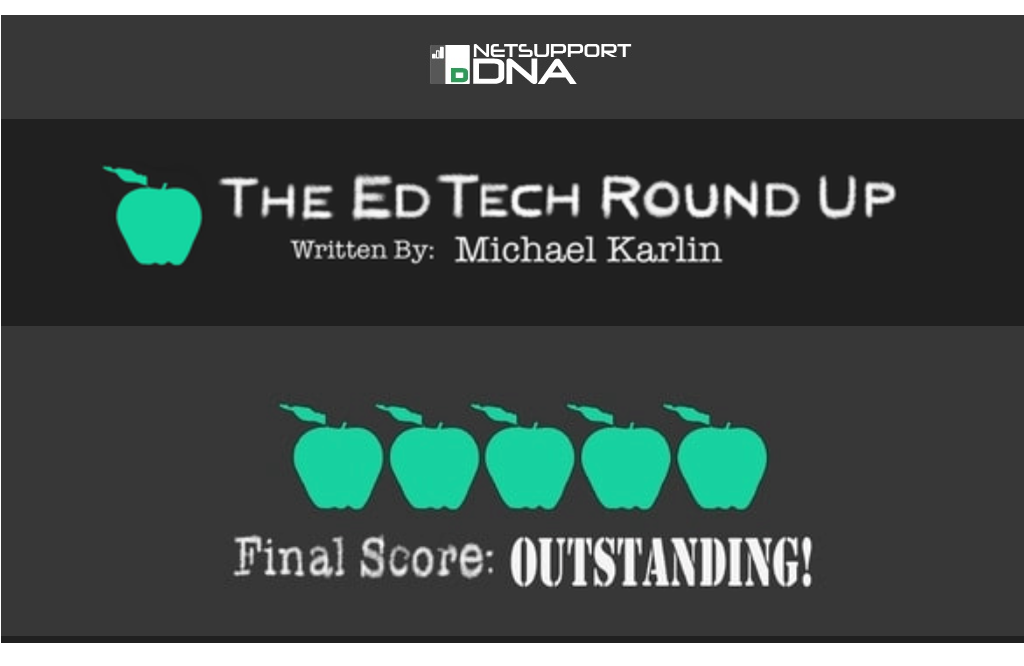NetSupport DNA gets an outstanding review from The Ed Tech Roundup