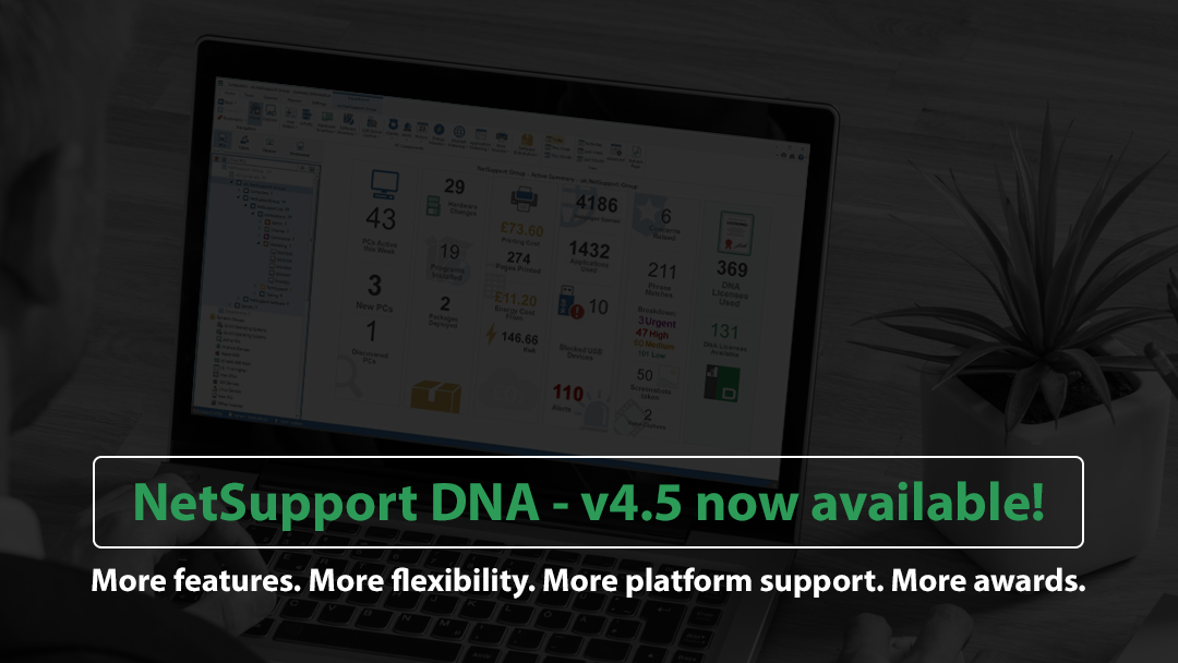 New update of NetSupport DNA delivers more – of everything!