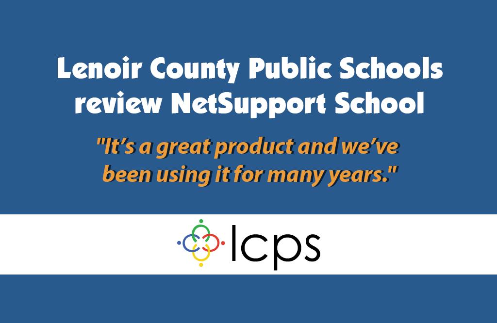 Lenoir County Public Schools reviews NetSupport School