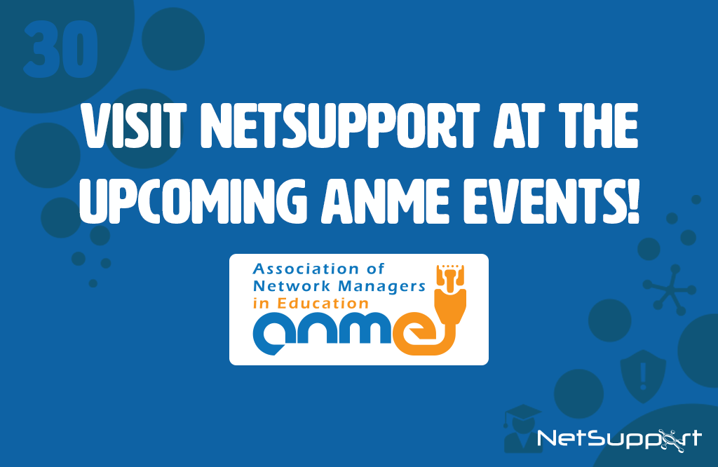 Visit NetSupport at the upcoming ANME events