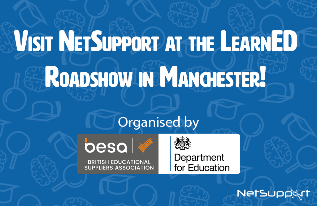 Visit NetSupport at the LearnED Roadshow in Manchester!
