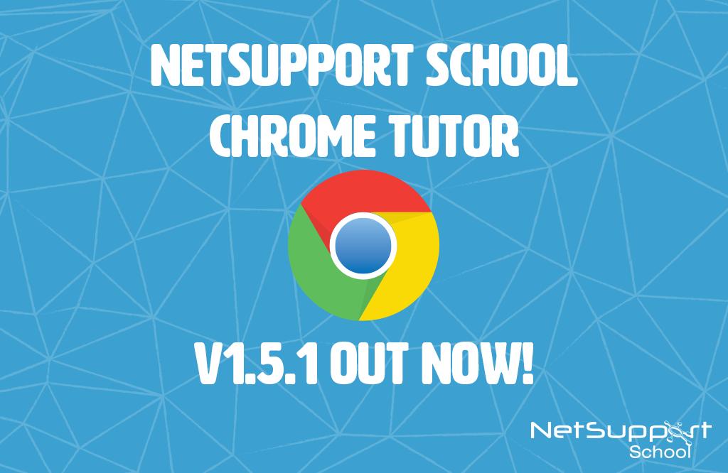 NetSupport School Chrome Tutor – V1.5.1 out now!
