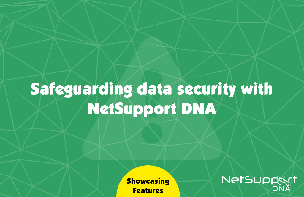 Safeguarding data security in NetSupport DNA