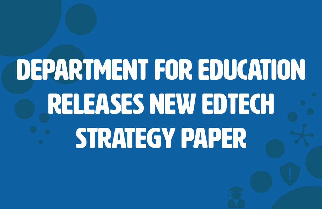 Department for Education releases new EdTech strategy paper