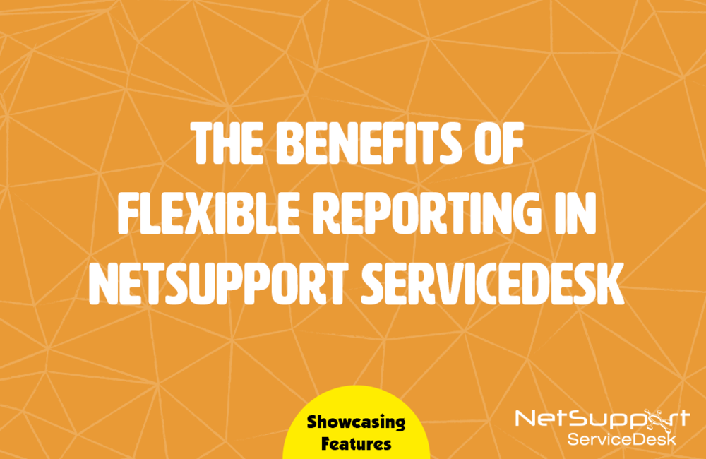 The benefits of flexible reporting