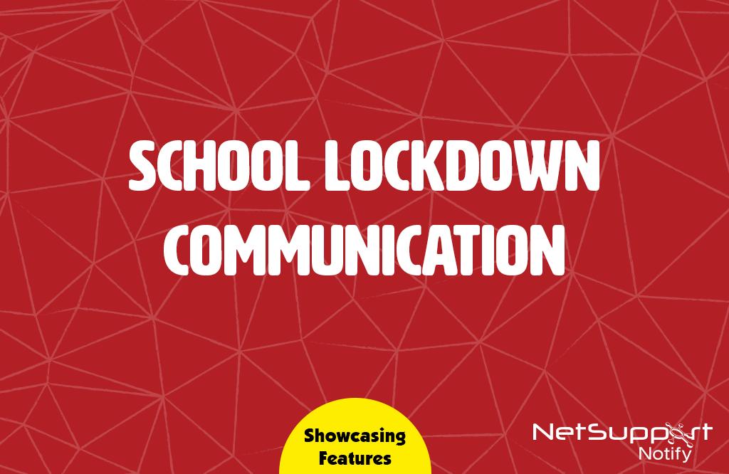 School Lockdown communication using NetSupport Notify