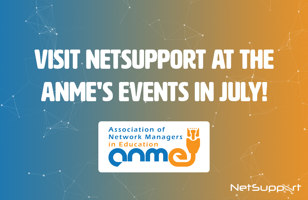 Visit NetSupport at the ANME's events in July