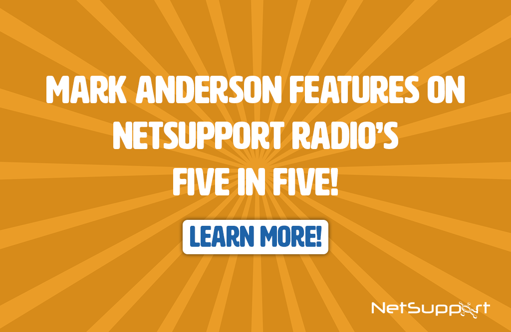 Mark Anderson features on NetSupport Radio's Five in Five!