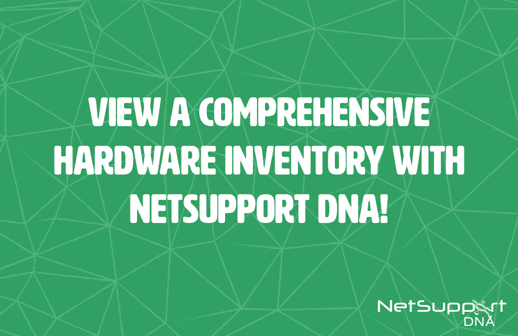 View a comprehensive Hardware Inventory with NetSupport DNA!
