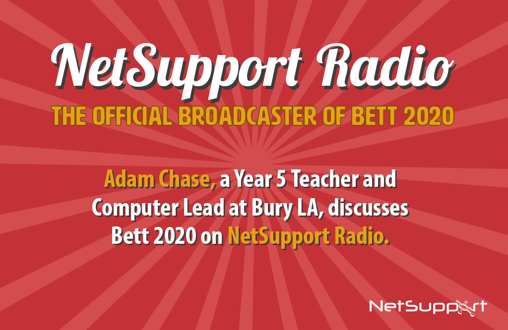 New announcement – Adam Chase joins our line-up of NetSupport speakers at Bett 2020!