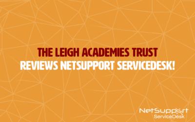 The Leigh Academies Trust reviews NetSupport ServiceDesk