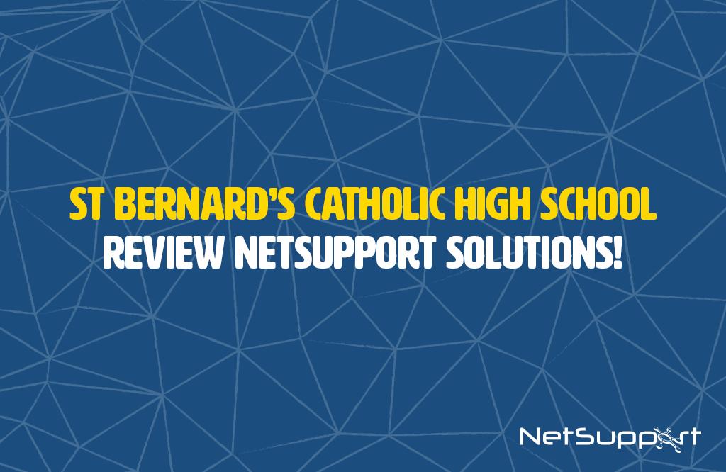 St Bernard's Catholic School reviews NetSupport Solutions