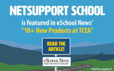 eSchool News features NetSupport School in their '10+ new products at TCEA'!