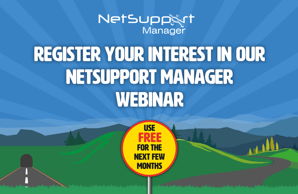 Register your interest in our NetSupport Manager webinar
