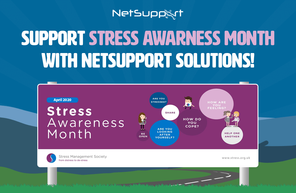 Support Stress Awareness Month with NetSupport Solutions!
