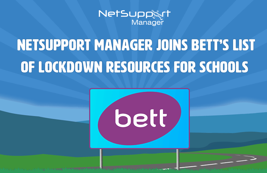 NetSupport Manager joins Bett's list of lockdown resources for schools