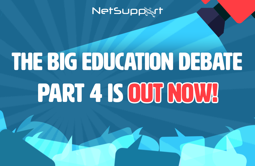 The Big Education Debate, Part 4 – Out Now!