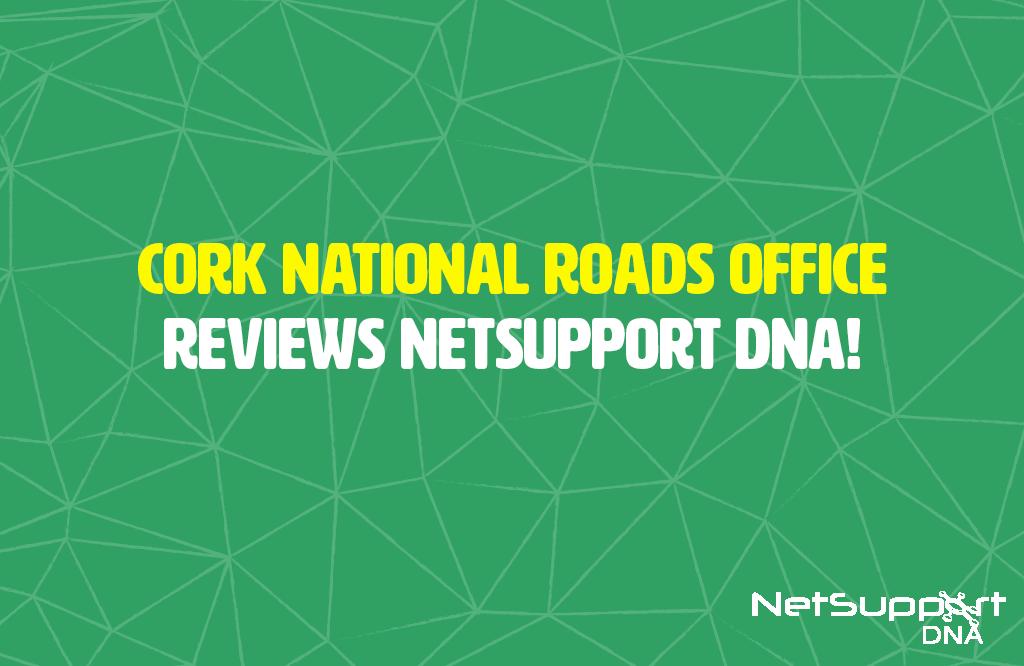 Cork National Roads Office reviews NetSupport DNA