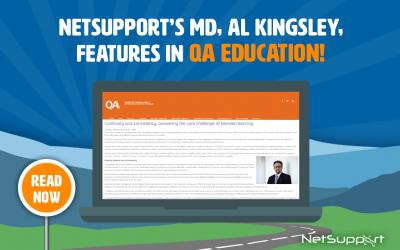 NetSupport's MD, Al Kingsley, features in QA Education!