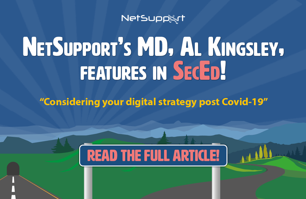 NetSupport's MD, Al Kingsley, features in SecEd Magazine!