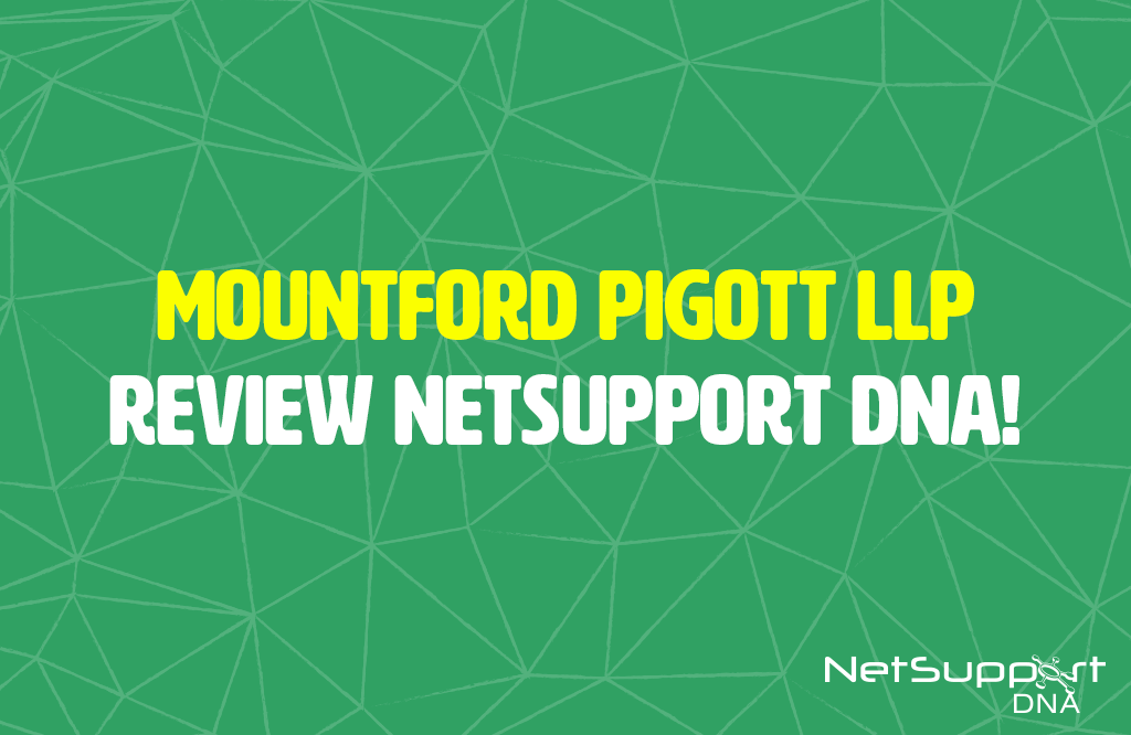 NetSupport DNA is reviewed by Mountford Pigott LLP