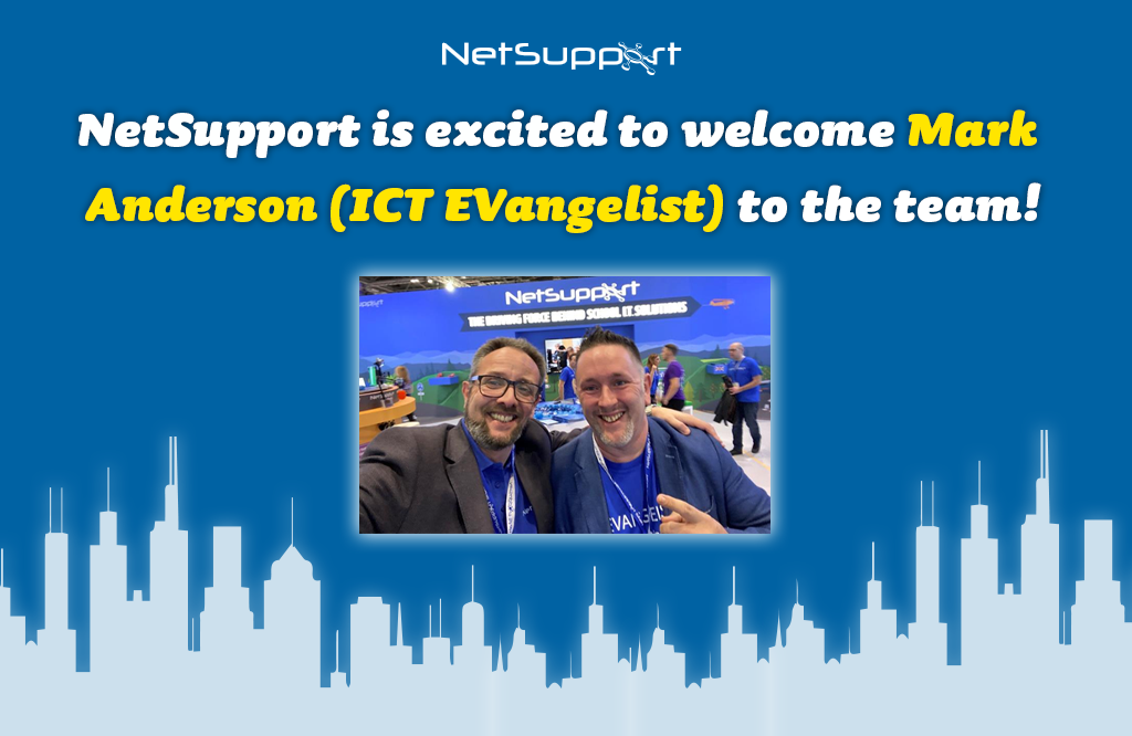 NetSupport is excited to welcome Mark Anderson (ICT Evangelist) to the team!