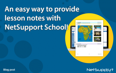Blog: An easy way to provide lesson notes with NetSupport School