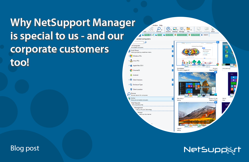 Why NetSupport Manager is special to us – and our corporate customers too!