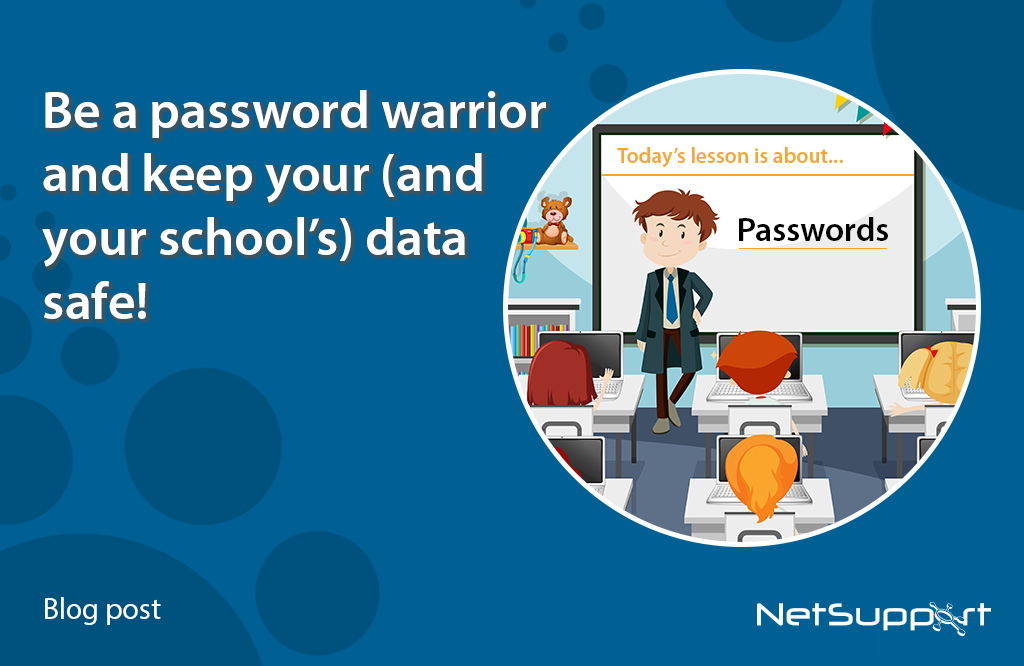 Be a password warrior and keep your (and your school's) data safe!