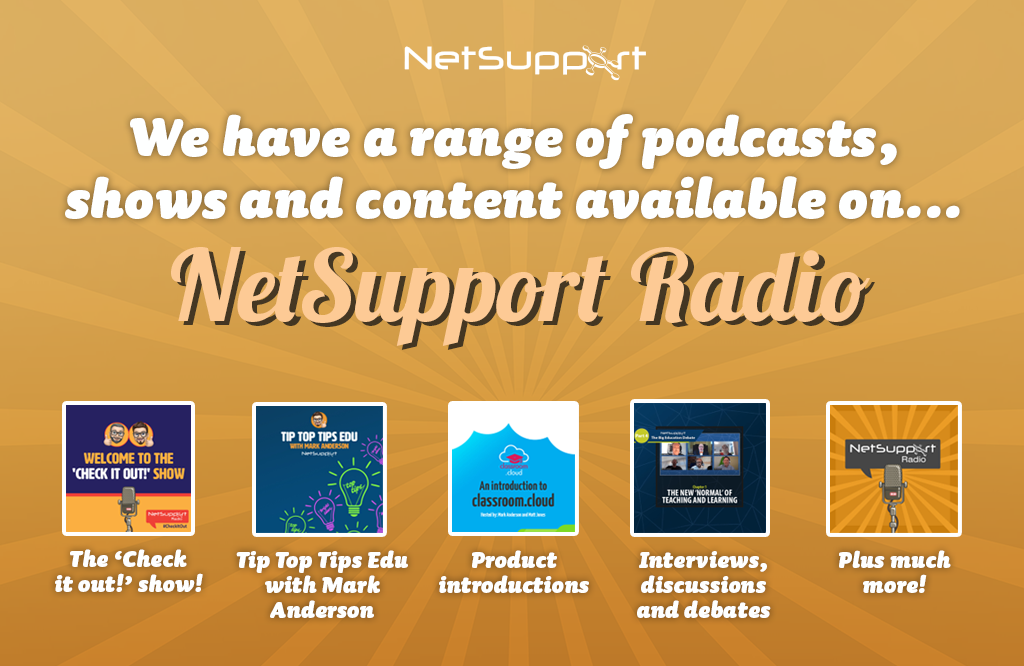 We have a range of podcasts, interviews and content available on NetSupport Radio!