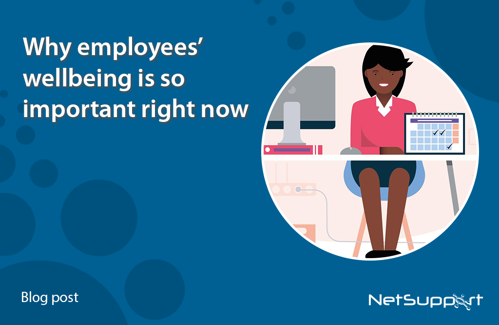 Why employees' wellbeing is so important right now