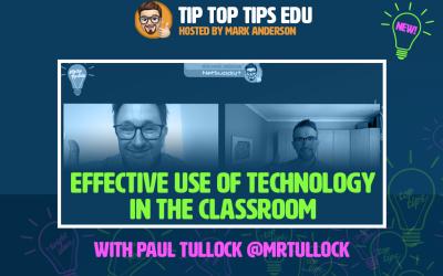 Watch #TipTopTipsEdu with Paul Tullock