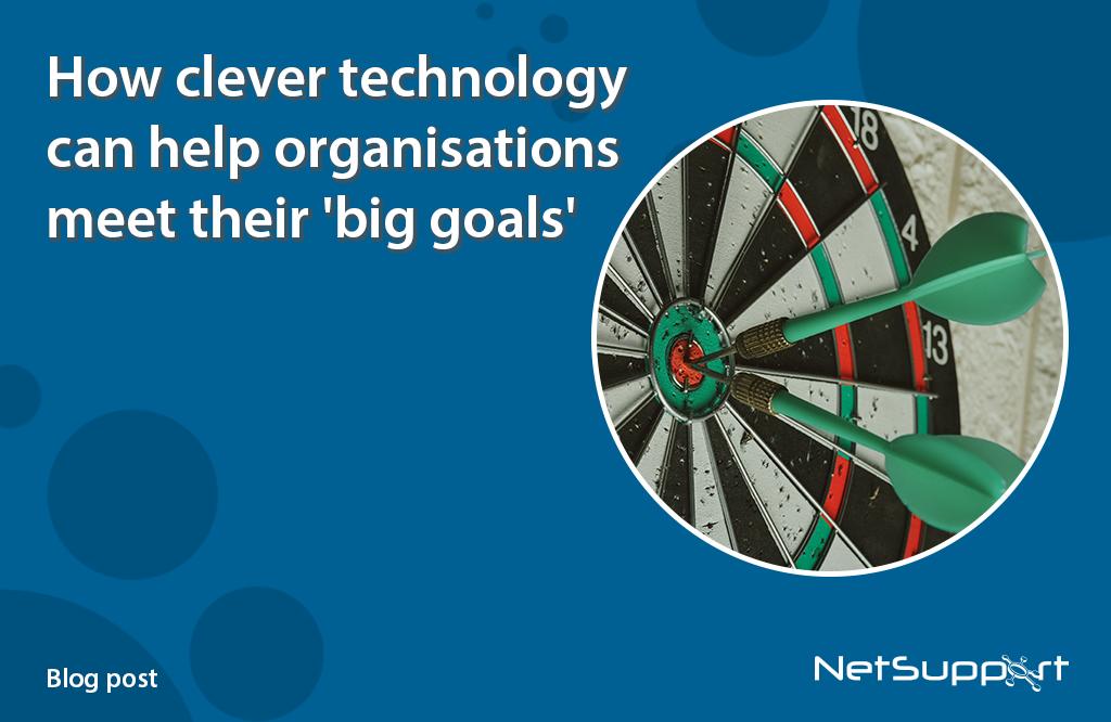 How clever technology can help organisations meet their 'big goals'