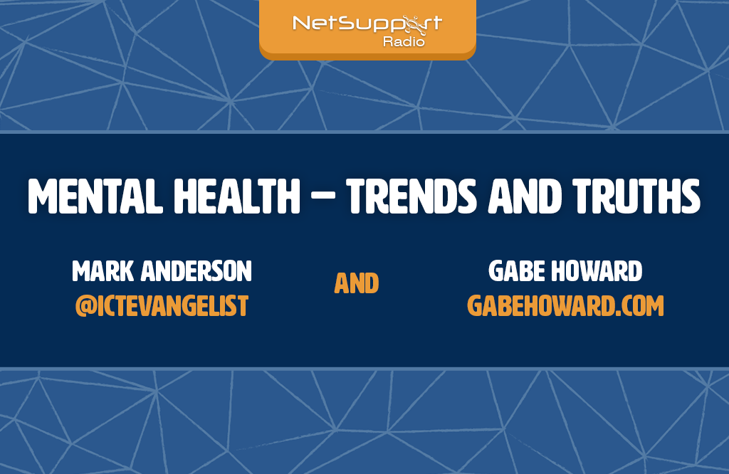 New episode of NetSupport Radio: Mental Health – Trends and Truths