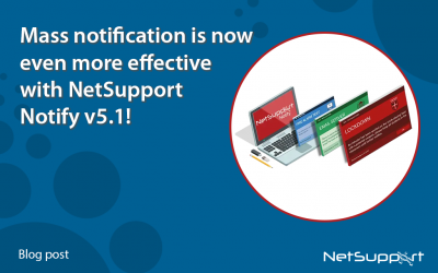 Mass notification is now even more effective with NetSupport Notify v5.1!